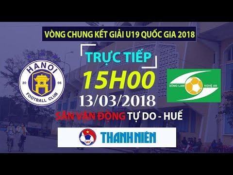 TRỰC TIẾP | Bán kết - U19 Hà Nội vs U19 SLNA | VCK U19 Quốc gia