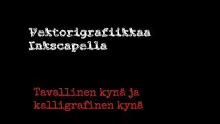 INKSCAPE: Kynä ja kalligrafinen kynä
