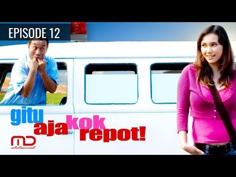 Gitu Aja Kok Repot - Episode 12