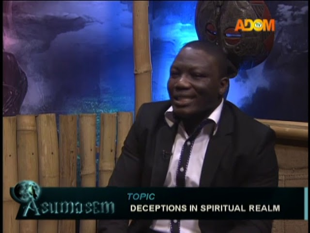 Deceptions in spiritual realm - Asumasem on Adom TV (10-12-18)