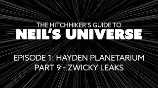 ep 1 p9 zwicky leaks a 360 video from the hitchhiker s guide to neil s universe