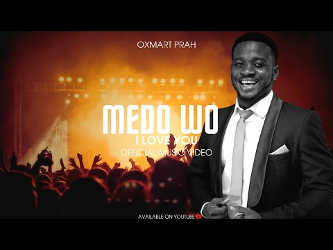 Oxmart Prah. Medo Wo(I love you) Official video directed by Prince J