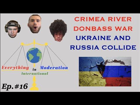 CRIMEA RIVER DONBASS WAR, UKRAINE AND RUSSIA COLLIDE - EIM International Ep. 16