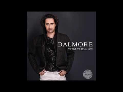 Balmore - Aunque No Estás Aquí (Audio)