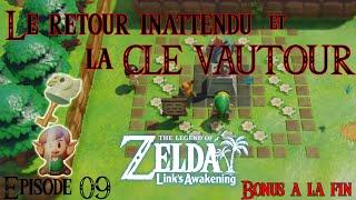 Le retour inattendu et la Clé Vautour Zelda Link's Awakening Episode 09