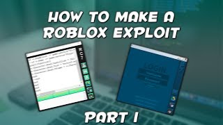 How to Make a Roblox Exploit | Part 1 | Setting up!