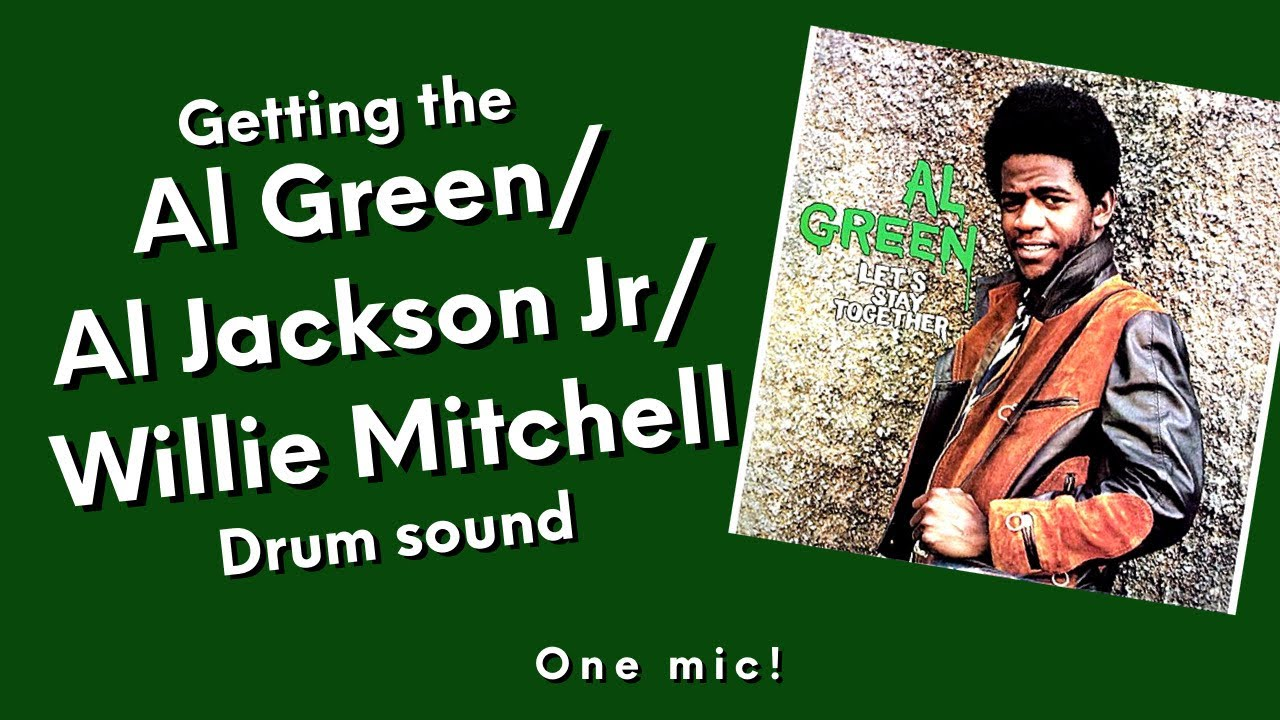 The one-mic Al Green/Al Jackson Jr drum sound