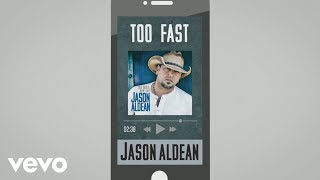 Download Jason Aldean - Too Fast (Audio) Mp3 and Videos