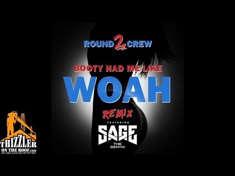 Round2Crew ft. Sage The Gemini - Booty Had Me Like Woah [Remix] [Thizzler]