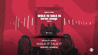Migos ft. Drake - Walk It Talk It (Rafael Manga Bootleg)