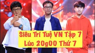 Siêu Trí Tuệ Việt Nam 2019 | Tập 7 Lại Văn Sâm, Trấn Thành Rùng Mình Trước Ma Trận Số Khổng Lồ