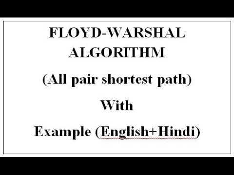 FLOYD-WARSHAL ALGORITHM (All pair shortest path) with example (english+Hindi)