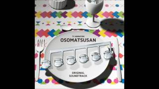 【Osomatsu-san OST】DISC1 - 11. Matsuno Household thumbnail