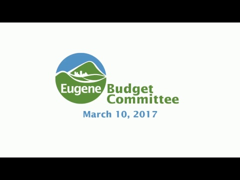 Eugene Budget Committee Meeting: May 10, 2017