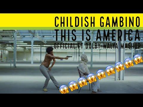 Childish Gambino This Is America Official Ft Dolby Walya Mashup