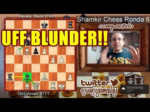 Vaya error! en esta partida! Giri VS Navar,  Shamkir Chess 2018, Ronda 6