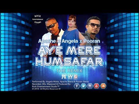 Angela Motie, Apache Waria & Pooran Seeraj - Aye Mere Humsafar (The Remix) 2018 Release