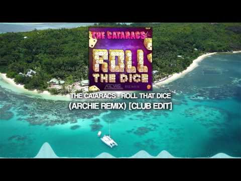 The Cataracs - Roll That Dice (Archie Remix) [Club Edit]