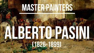 Alberto Pasini (1826-1899) A collection of paintings 4K Ultra HD