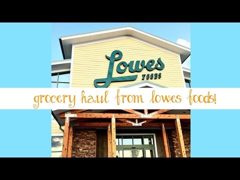 Grocery Haul | Lowes Foods