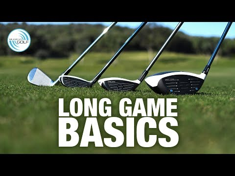 Beginner Golf – Long Game Basics | Me And My Golf