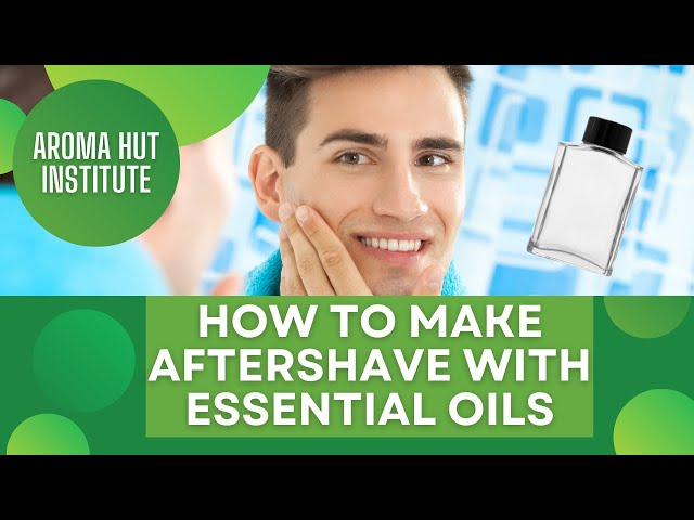 How To Make Aftershave With Essential Oils | DIY Aftershave Recipe