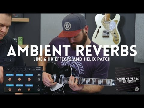 Ambient Reverbs - Line 6 HX Effects and Helix patch (FREE for a limited time)