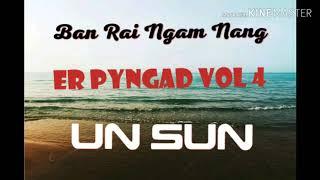 UN SUN (Sohra)ER PYNGAD vol 4 UN SUN MUSIC GROUP