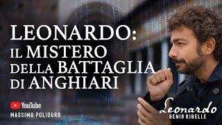 LEONARDO: Il mistero della battaglia di Anghiari - Leonardo. Genio ribelle