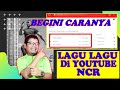 Gambar cover CARA DOWNLOAD Lagu di YOUTUBE NCR Beserta List Lagu terbaik NCR | HOW TO DOWNLOAD Songs on YOUTUBE