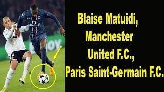 Blaise Matuidi, Manchester United F.C., Paris Saint-Germain F.C.