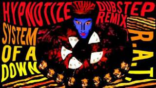 System Of A Down - Hypnotize (R.A.T. Dubstep Remix)