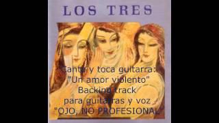 Un amor violento - Los tres - Backing track para voz y guitarras