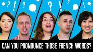 Can You Pronounce Those French Words?