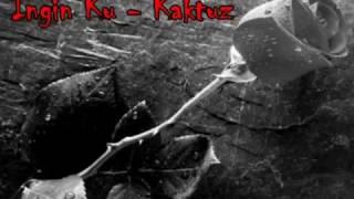 Kaktuz - Inginku (lirik)