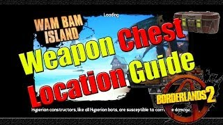 Borderlands 2 | Weapon Chest Location Guide | Wam Bam Island | Son Of Crawmerax DLC