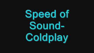 Repeat youtube video Speed of Sound-Coldplay Lyrics