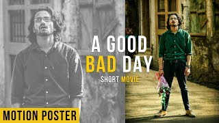 Motion Poster | A Good Bad Day  | Latest Short Movie 2019 | Speed Records