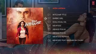 Tera Intezaar Full Album   Audio Jukebox   Sunny Leone   Arbaaz Khan_1080p_HD