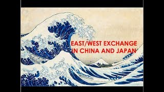 East / West Exchange in Arts of China and Japan