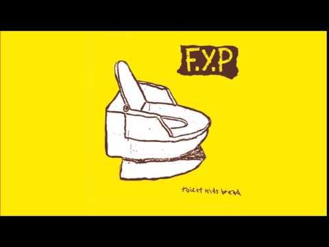 F.Y.P - Toilet Kids Bread [Full Album]