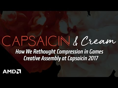 How We Rethought Compression in Games - Creative Assembly at Capsaicin 2017