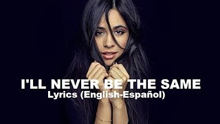 Baixar Camila Cabello - I'll Never Be The Same (Sub Ingles Español) Lyrics
