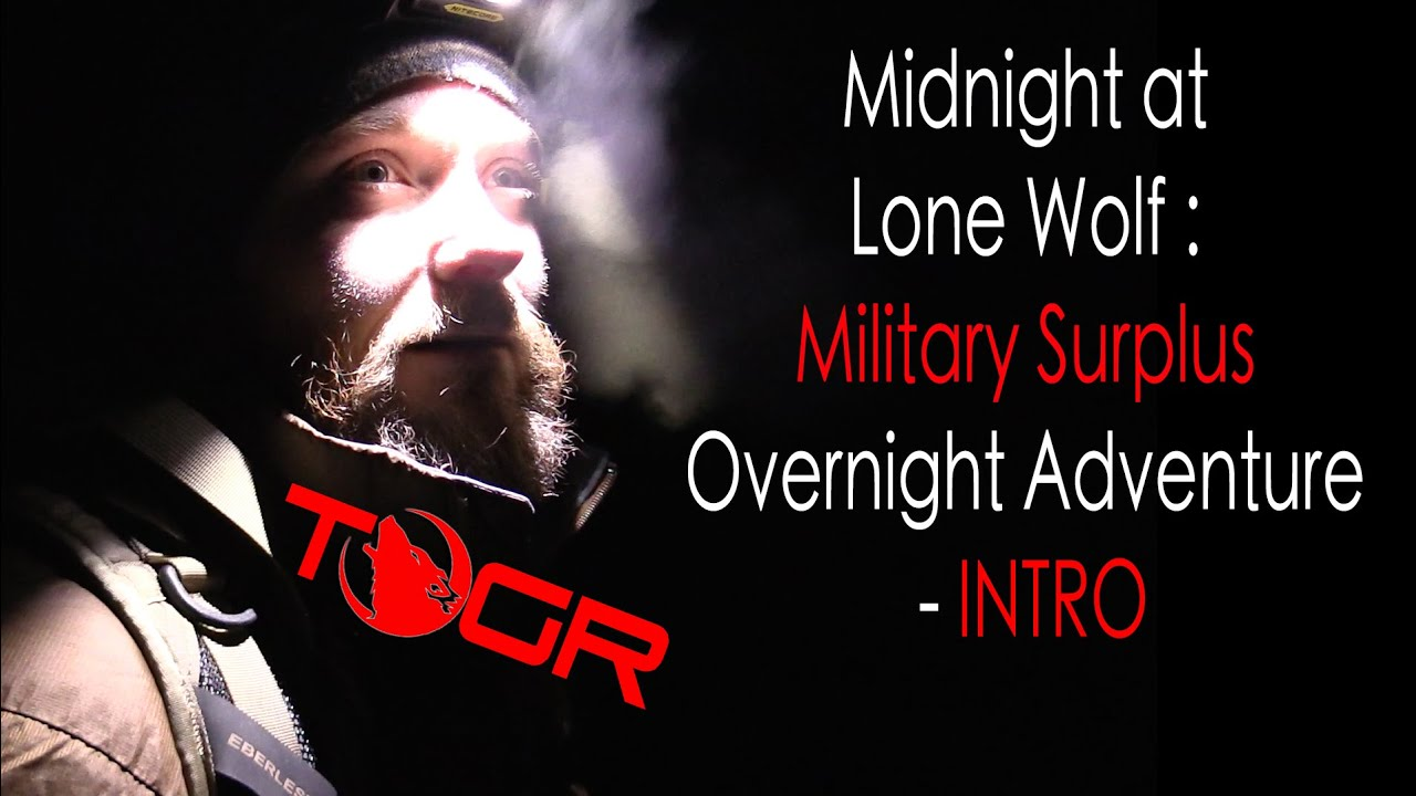 midnight at lone wolf military surplus overnight adventure intro youtube. Black Bedroom Furniture Sets. Home Design Ideas
