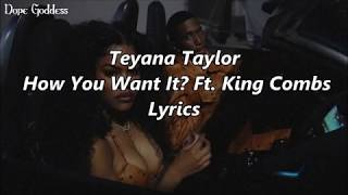 Teyana Taylor - How You Want It? ft. King Combs (Lyrics)