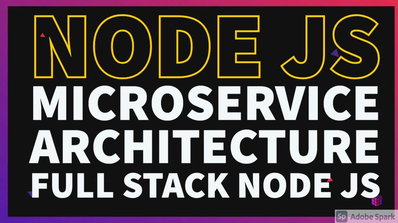 Microservice Architecture Full Stack Node JS #11