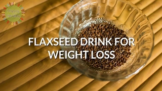 Healthy Flaxseed Drink For Weight Loss   How To Consume Flax seeds? - Simple Method