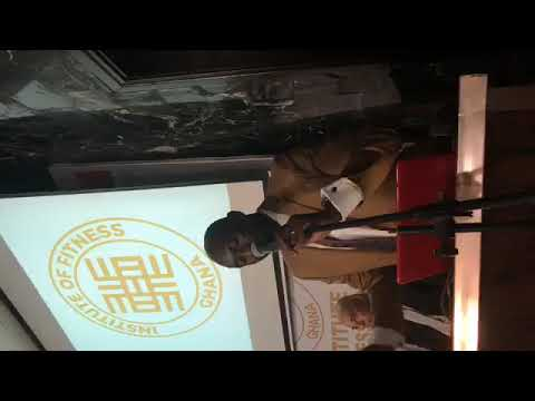 Institute of Fitness Ghana Official Launch Main Speeches Accra Ghana 2019