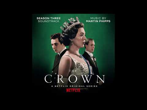 The Crown - Season Three - Soundtrack Score OST - Full Album