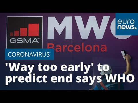 'Way too early' to predict end of COVID-19 coronavirus says WHO as MWC2020 cancelled